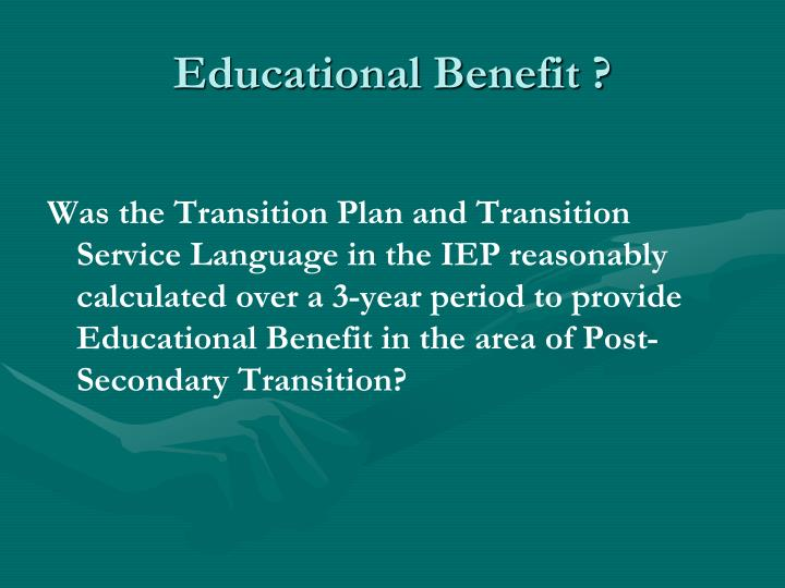Educational Benefit ?
