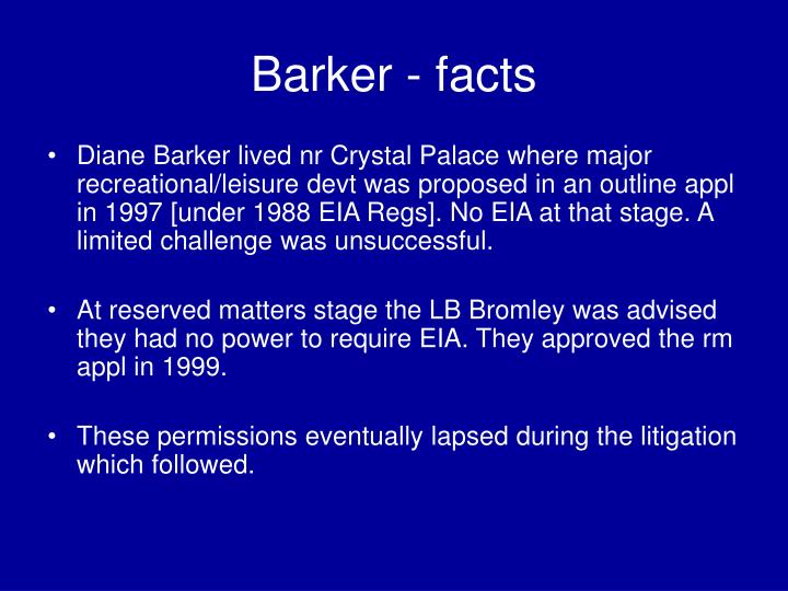 Barker - facts