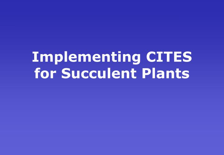 Implementing CITES for Succulent Plants