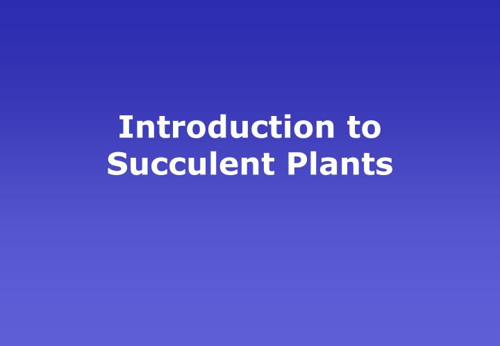 Introduction to succulent plants