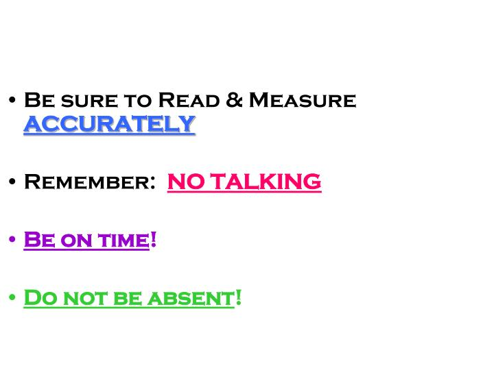 Be sure to Read & Measure