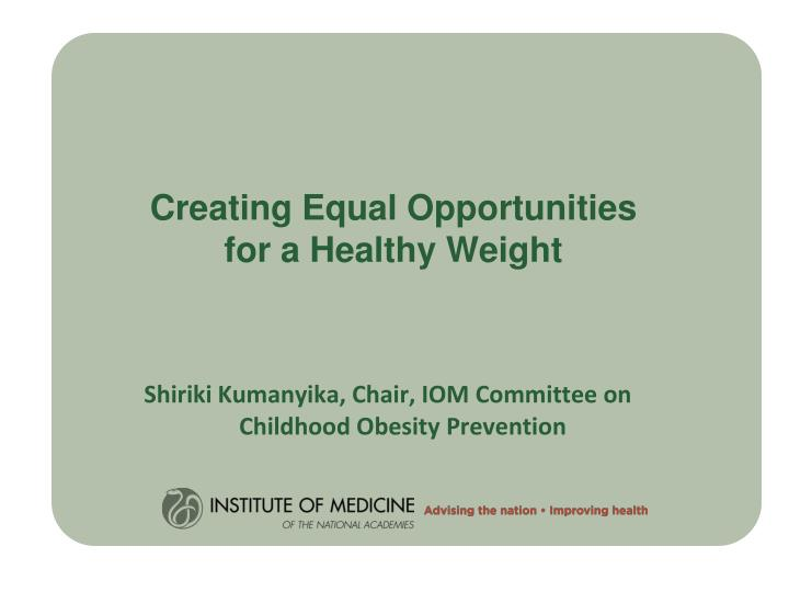 Creating Equal Opportunities for a Healthy Weight