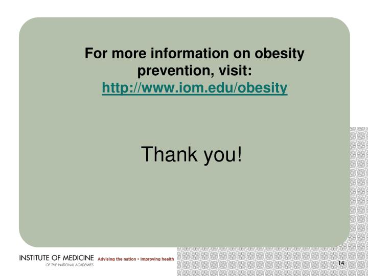 For more information on obesity prevention, visit: