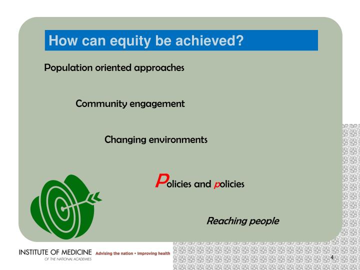How can equity be achieved?