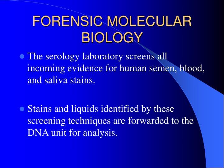 FORENSIC MOLECULAR BIOLOGY