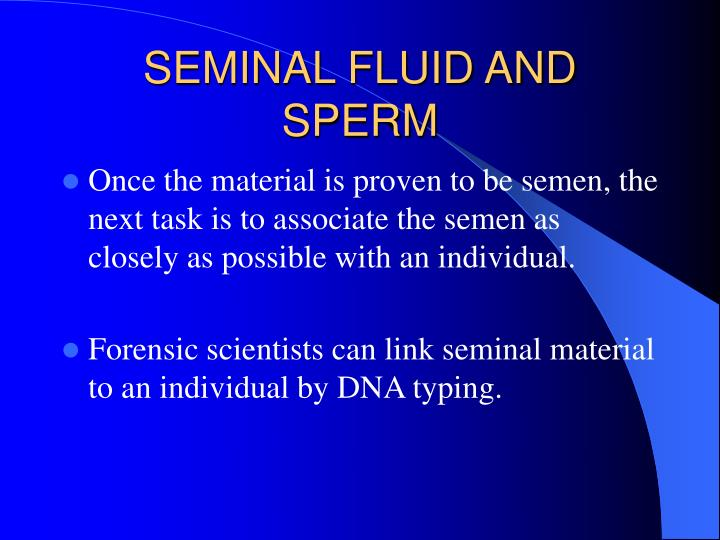 SEMINAL FLUID AND SPERM