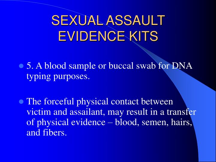 SEXUAL ASSAULT EVIDENCE KITS