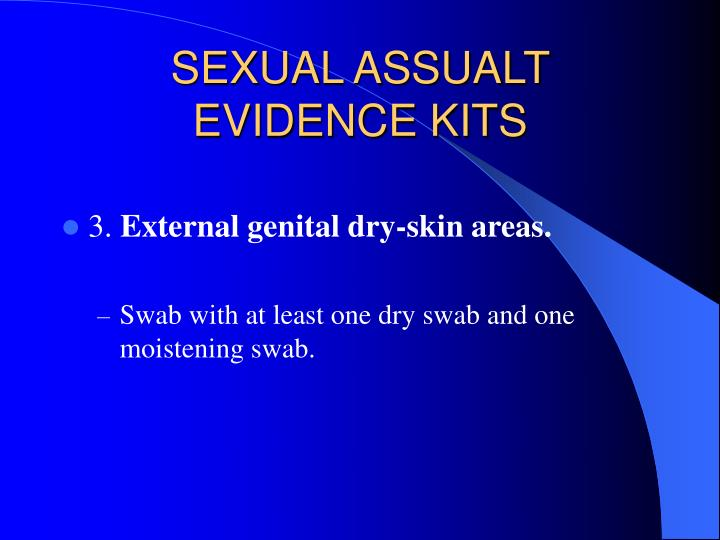 SEXUAL ASSUALT EVIDENCE KITS