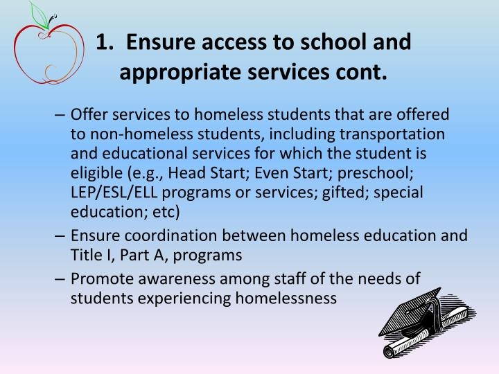 1.  Ensure access to school and appropriate services cont.