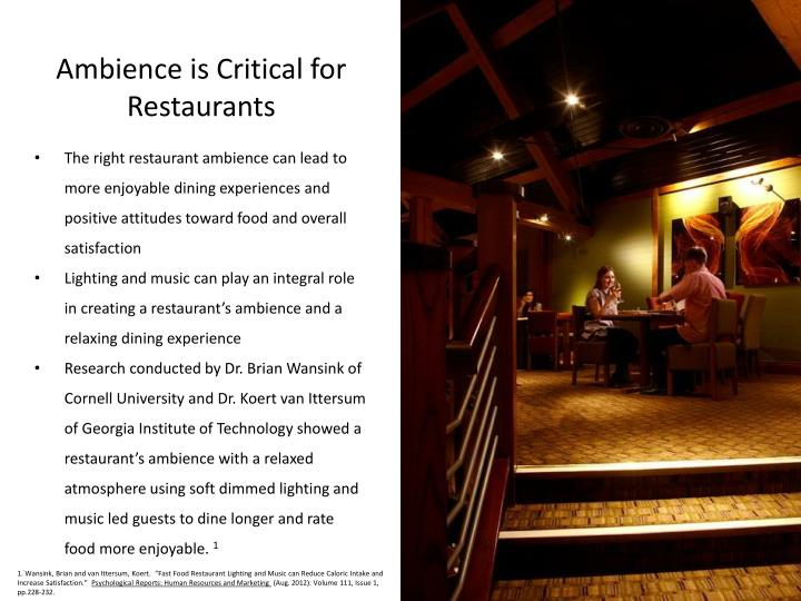 Ambience is Critical for Restaurants