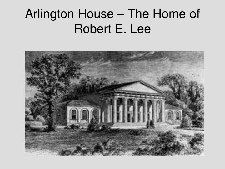 Arlington House – The Home of Robert E. Lee