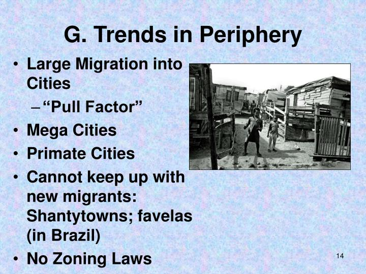 G. Trends in Periphery