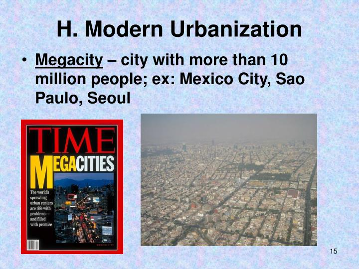 H. Modern Urbanization