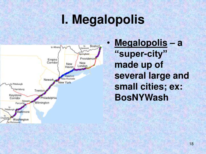 I. Megalopolis