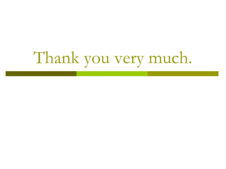 Thank you very much.