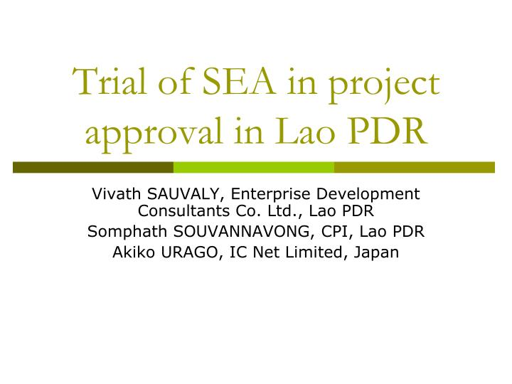 Trial of sea in project approval in lao pdr
