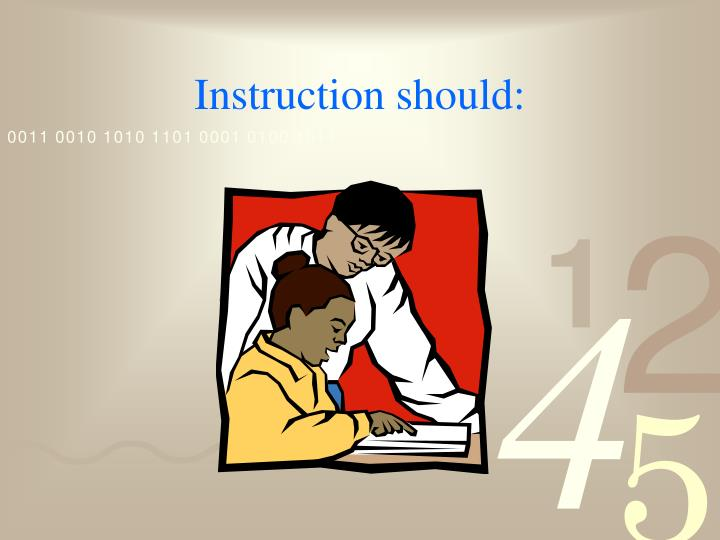 Instruction should: