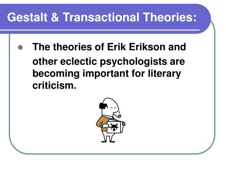 Gestalt & Transactional Theories: