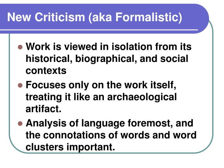 New Criticism (aka Formalistic)