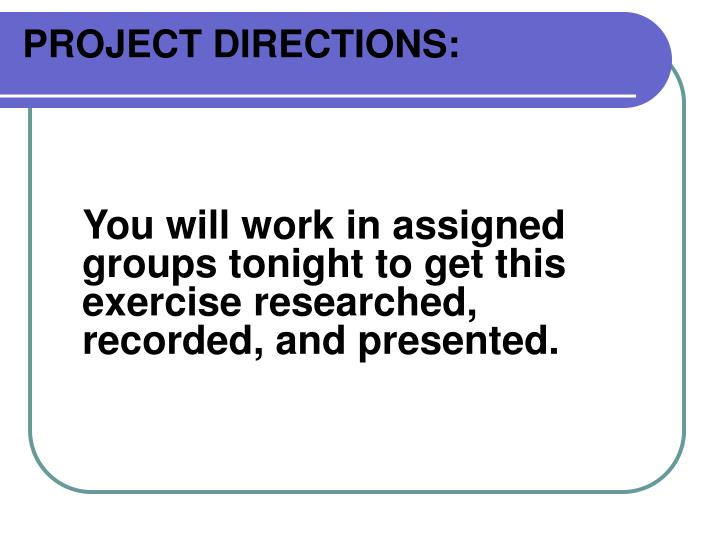 PROJECT DIRECTIONS: