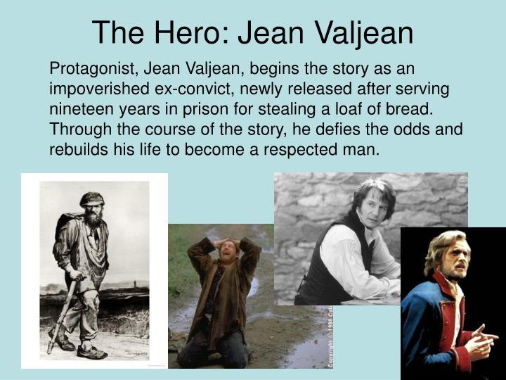 The Hero: Jean Valjean