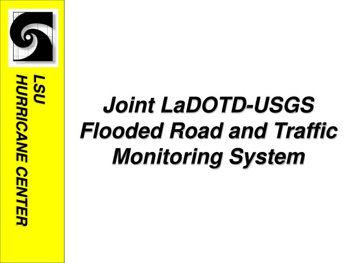 Joint LaDOTD-USGS Flooded Road and Traffic