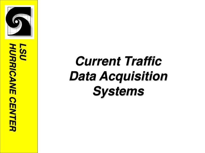 Current Traffic Data Acquisition Systems