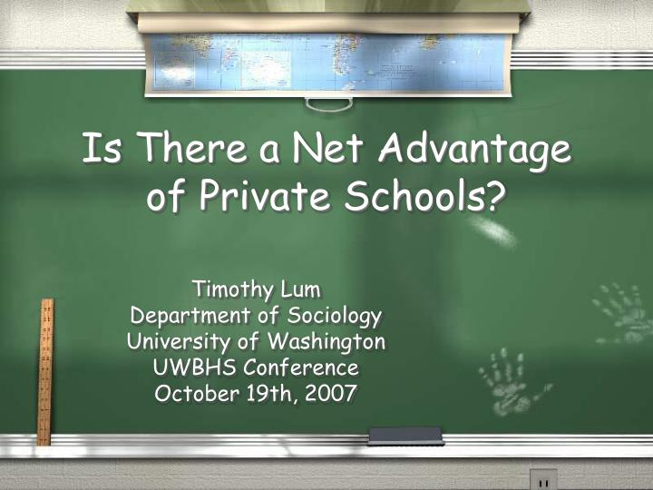 Is There a Net Advantage of Private Schools?
