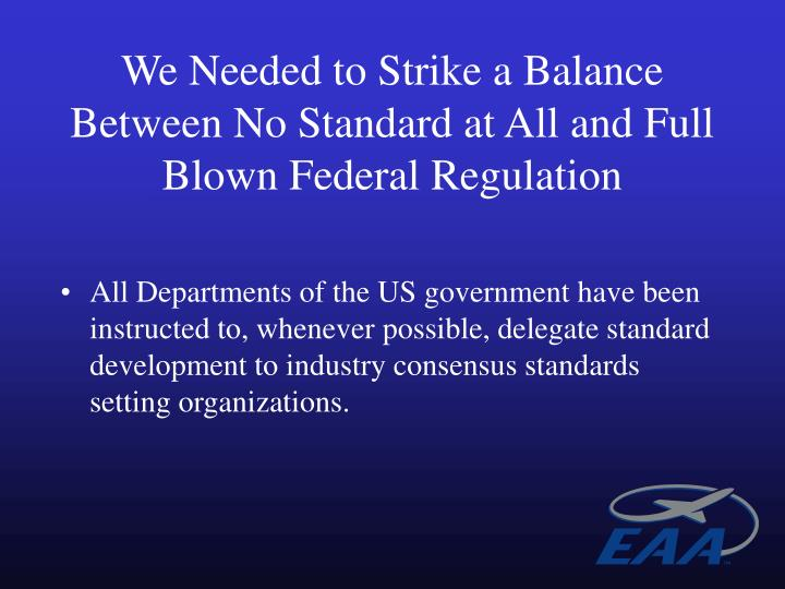 We Needed to Strike a Balance Between No Standard at All and Full Blown Federal Regulation