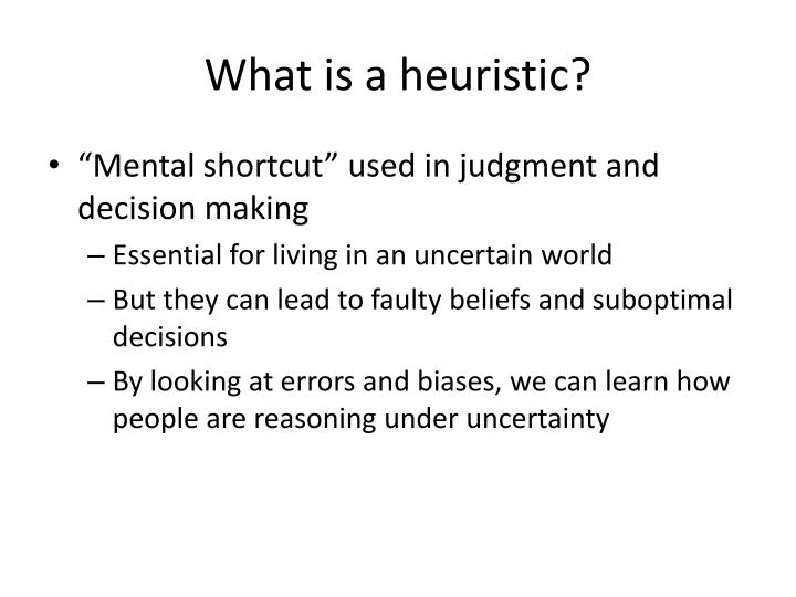 judgment under uncertainty heuristics and biases This week's citation classic marize our research on heuristics and biases in judgment under tversky a & kahneman d judgment under uncertainty: heuristics.