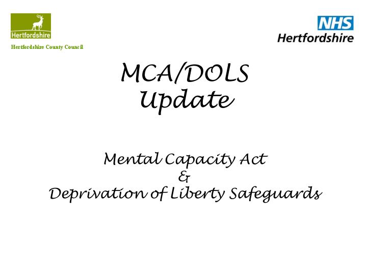 Mca dols update mental capacity act deprivation of liberty safeguards