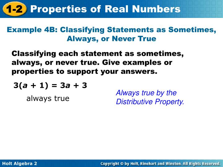 Example 4B: Classifying Statements as Sometimes, Always, or Never True