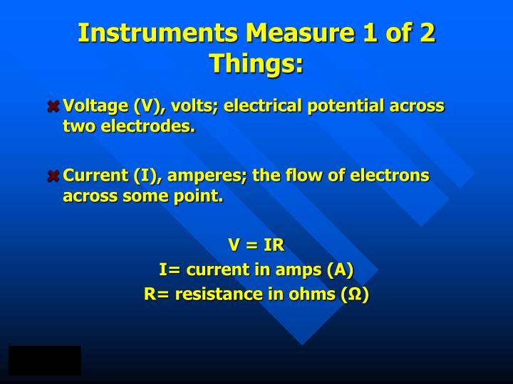 Instruments Measure 1 of 2 Things: