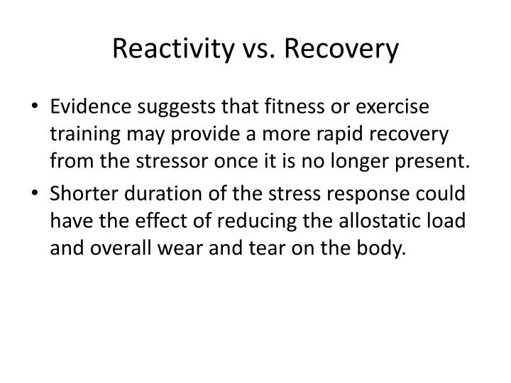 Reactivity vs. Recovery