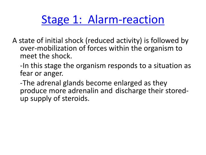Stage 1:  Alarm-reaction
