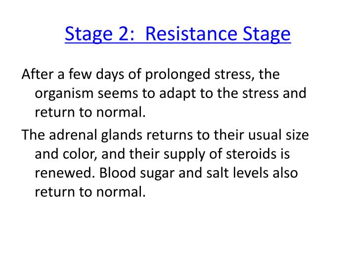 Stage 2:  Resistance Stage