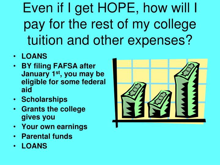 Even if I get HOPE, how will I pay for the rest of my college tuition and other expenses?