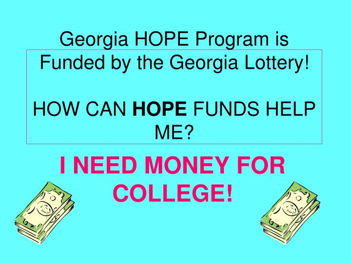 Georgia hope program is funded by the georgia lottery how can hope funds help me