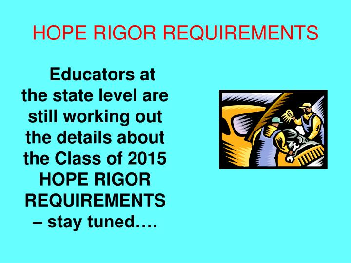 HOPE RIGOR REQUIREMENTS
