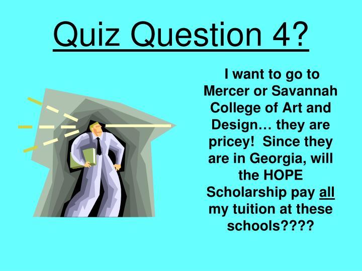 Quiz Question 4?