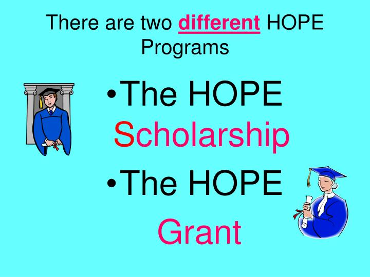 There are two different hope programs