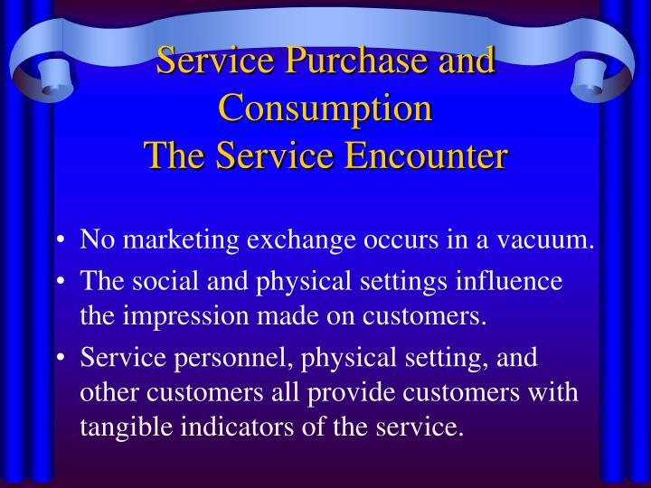 Service Purchase and Consumption