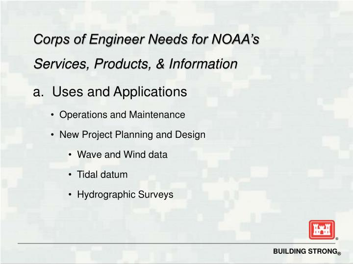 Corps of Engineer Needs for NOAA's Services, Products, & Information