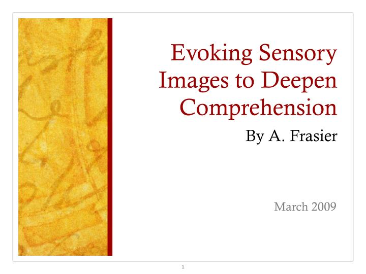 Evoking sensory images to deepen comprehension by a frasier