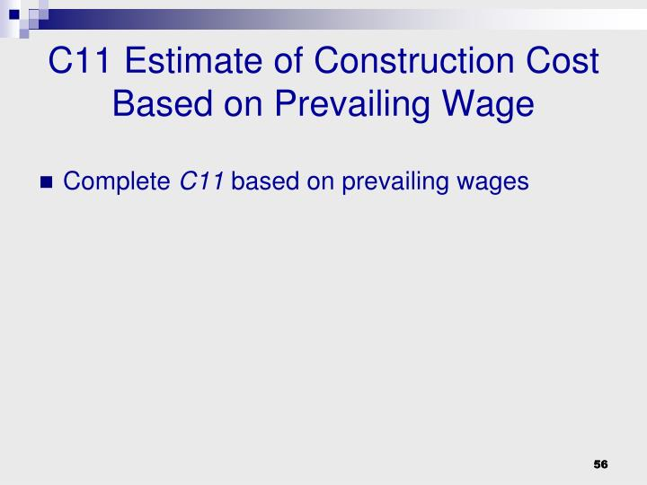 C11 Estimate of Construction Cost Based on Prevailing Wage