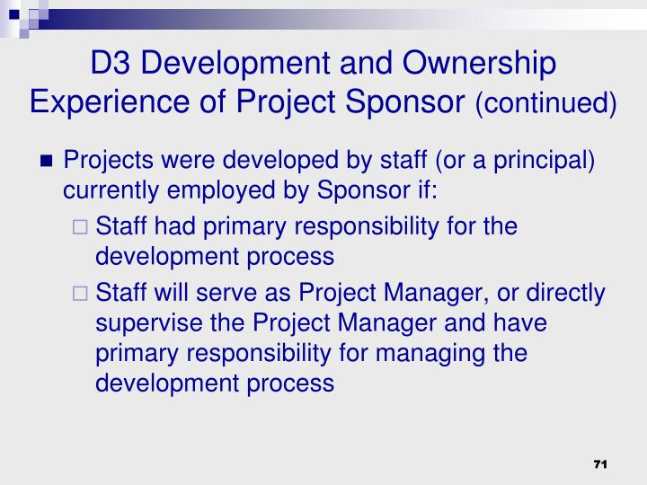 Projects were developed by staff (or a principal) currently employed by Sponsor if: