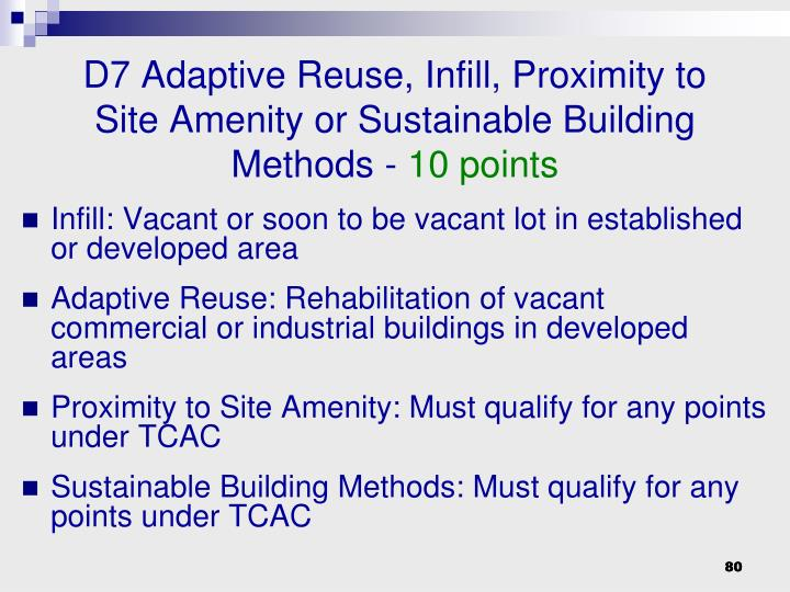 D7 Adaptive Reuse, Infill, Proximity to Site Amenity or Sustainable Building Methods -