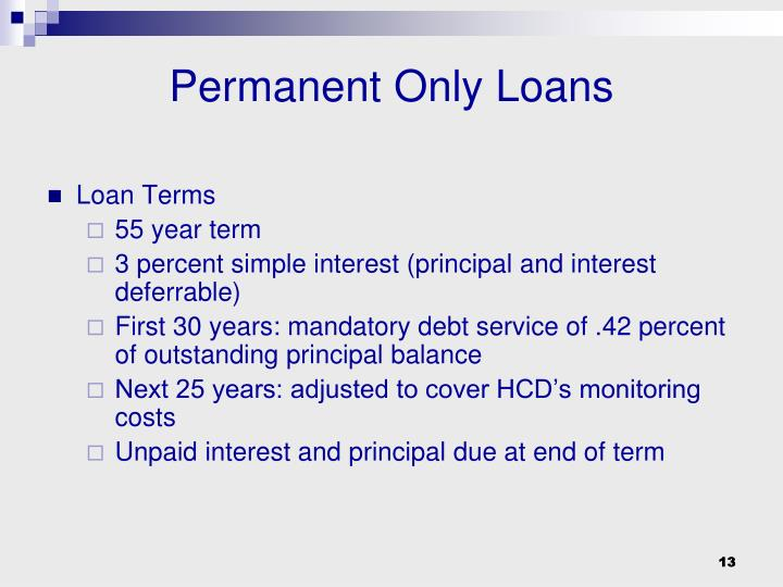 Permanent Only Loans