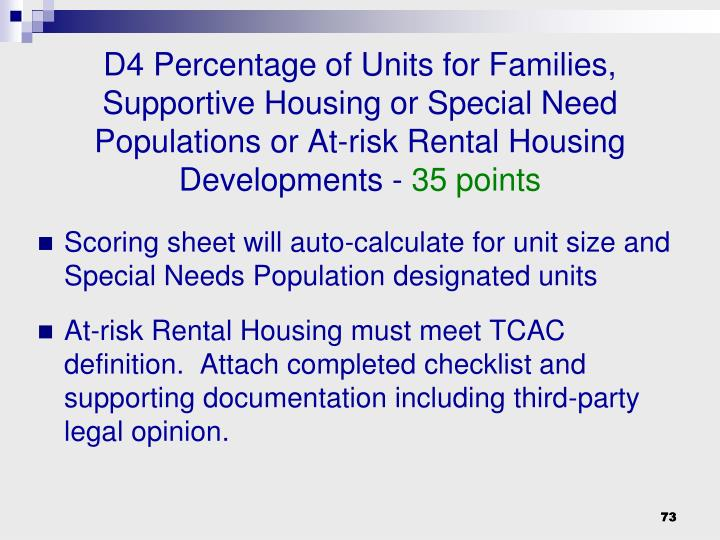 D4 Percentage of Units for Families, Supportive Housing or Special Need Populations or At-risk Rental Housing Developments -