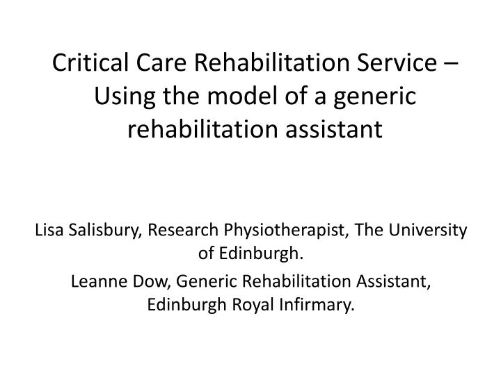 Critical care rehabilitation service using the model of a generic rehabilitation assistant
